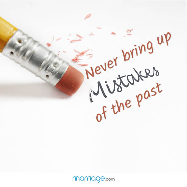 Never bring up Mistakes of the past
