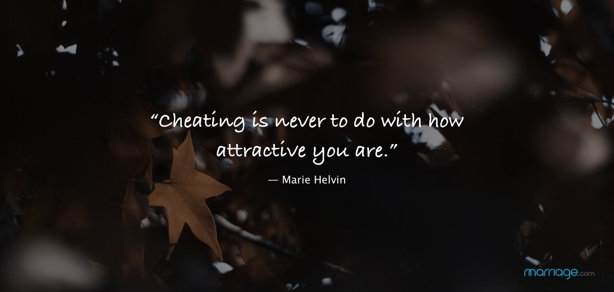 """Cheating is never to do with how attractive you are."" — Marie Helvin"