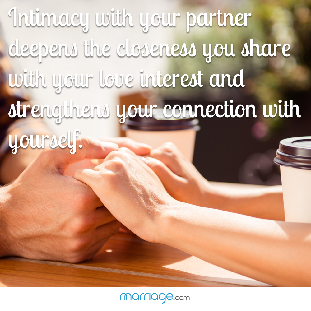Intimacy with your partner deepens the closeness you share with your love interest and strengthens your connection with yourself.