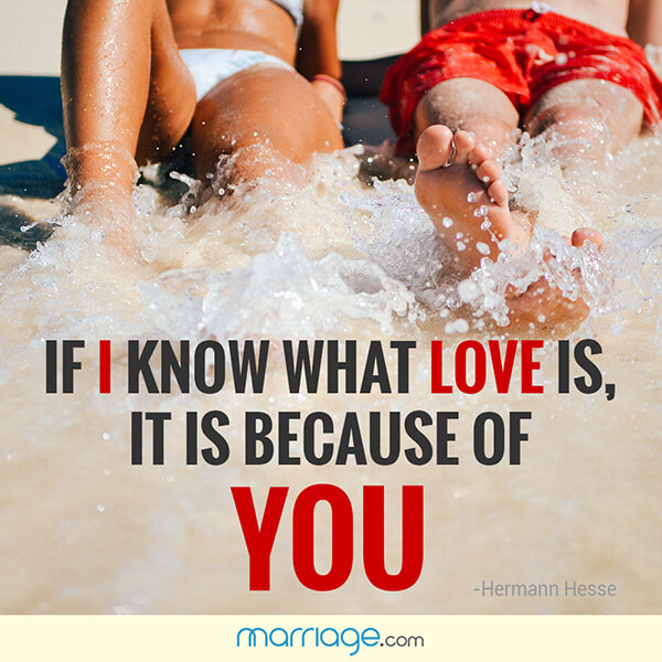 If i know what love is it is because of you - Hermann hesse