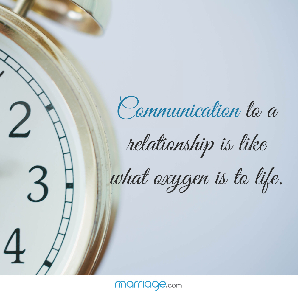 Communication to a relationship is like what oxygen is to life.