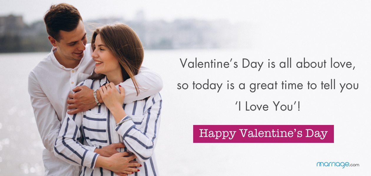 Valentine's Day is all about love, so today is a great time to tell you 'I Love You'!