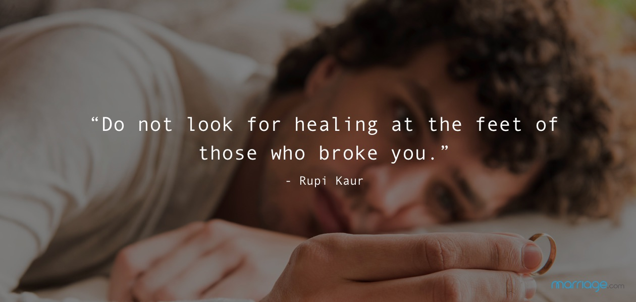 """Do not look for healing at the feet of those who broke you."" - Rupi Kaur"
