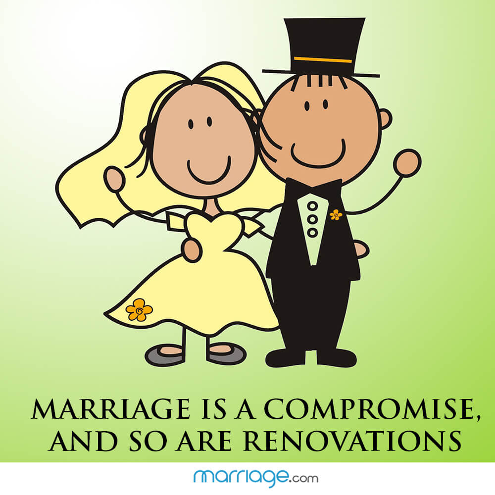 Marriage is a compromise, and so are renovations
