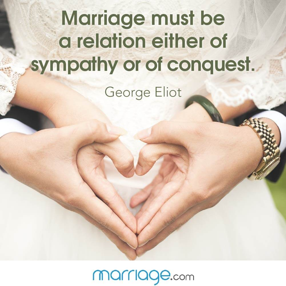 Marriage must be a relation either of sympathy or of conquest. George Eliot