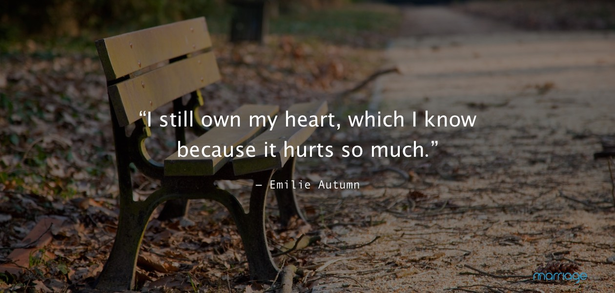 """I still own my heart, which I know because it hurts so much."" ― Emilie Autumn"