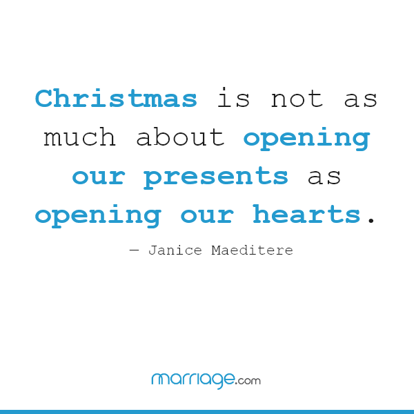 Christmas is not as much about opening our presents as opening our hearts. ― Janice Maeditere
