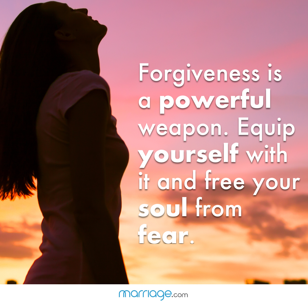 Forgiveness is a powerful weapon. Equip yourself with it and free your soul from fear.