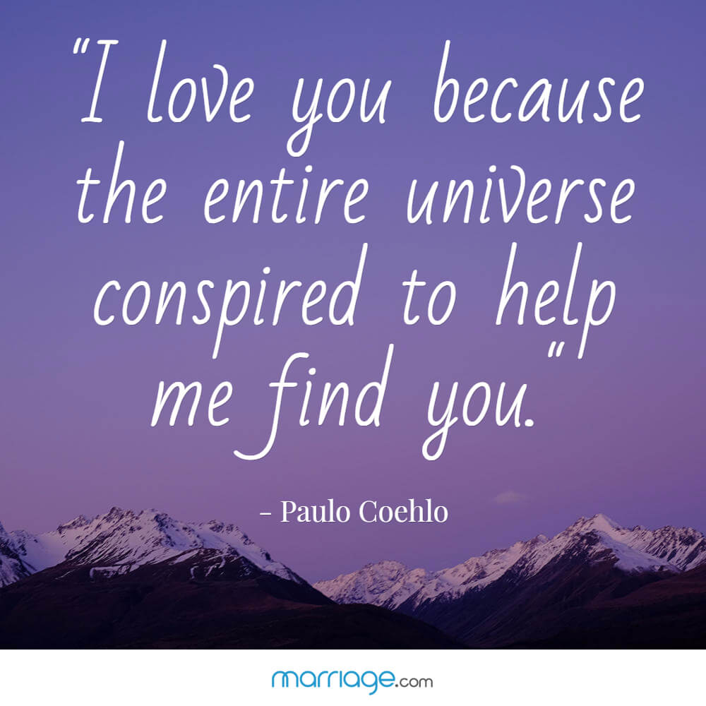 Love Finds You Quote: I Love You Because The Entire Universe Conspired To Help